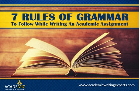 7 Rules of Grammar to Follow While Writing an Academic Assignment