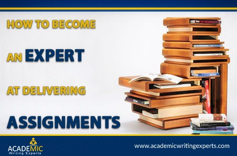 How to Become an Expert at Delivering Assignments