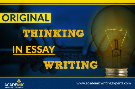 Original Thinking In Essay Writing